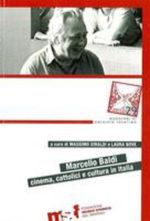 Cinema, cattolici e cultura in Italia di Marcello Baldi