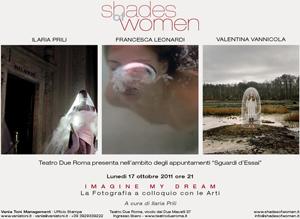 Shades of women, Imagine my dream, la fotografia a colloquio con le arti e gli appuntamenti del mese