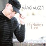 Un nuovo look, il singolo di Mario Augeri nei principali digital store