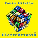 In uscita ElettrOttanta, il nuovo disco di Fabio Milella
