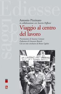 Viaggio al centro del lavoro, il libro di Antonio Pizzinato