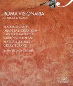 Roma Visionaria. Le facce di Roma, il libro a cura di Lucia Collarile