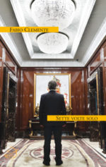 Sette volte solo, il libro di Fabio Clemente