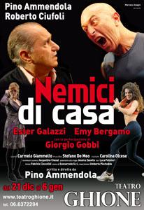 Nemici di casa, lo spettacolo con Pino Ammendola e Roberto Ciufoli al Teatro Ghione di Roma