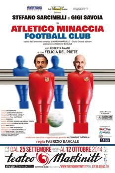 """""""Atletico Minaccia Football Club"""". Si può fare goal alla camorra? La commedia in scena al Teatro Martinitt di Milano"""
