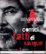 Comici fatti di sangue, la prima nazionale di Alessandro Benvenuti apre senza sipario al Teatro Remigio Paone
