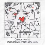 L'importante, il nuovo singolo della reggae band salentina Boomdabash feat è in rotazione radiofonica