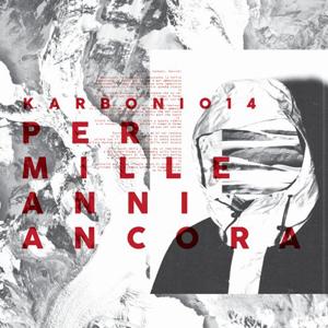 Per mille anni ancora, il nuovo brano della band emiliana Karbonio14 approda in radio