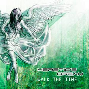 Heretic's Dream in uscita nei negozi il nuovo disco Walk the time