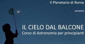 Il cielo dal balcone, al via la  terza edizione del Corso di Astronomia del Planetario di Roma
