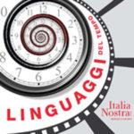 Linguaggi del tempo, proseguono gli appuntamenti del ciclo di conferenze Italia Nostra