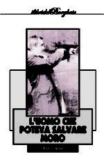 L'uomo che poteva salvare Moro, il libro di Elio Cioppa