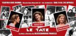 Le tate, lo spettacolo segnalato al Teatro Due di Roma