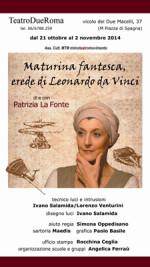 Maturina Fantesca, la donna che visse con Leonardo Da Vinci al Teatro Due Roma