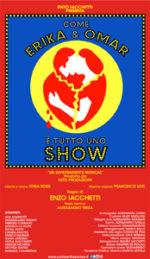 Come Erika e Omar…è tutto uno show segnalato sul calendario del Teatro Lo Spazio di Roma