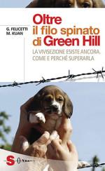 Oltre il filo spinato di Green Hill. La vivisezione esiste ancora. come e perché superarla, il libro di Gianluca Felicetti e Michela Kuan