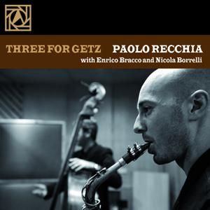 Paolo Recchia Trio, Three for Getz and much more… Appuntamento al Bebop Jazz Club di Roma