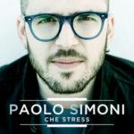 Che stress, il brano di Paolo Simoni conquista le radio italiane