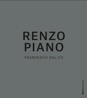 Renzo Piano, il libro di Francesco Dal Co
