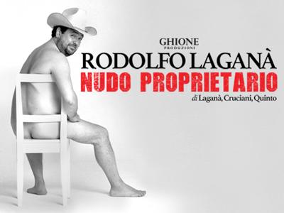 Nudo Proprietario, lo spettacolo con Rodolfo Laganà al Teatro Ghione di Roma