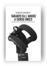 Taranto fa l'amore a senso unico, il libro di Gianluca Marinelli
