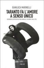 Taranto fa l'amore a senso unico. Esperienze artistiche nei primi anni dell'italsider