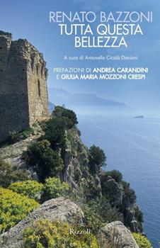 Tutta questa bellezza, il libro di Renato Bazzoni