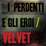 Velvet, I perdenti e gli eroi, il nuovo singolo e nuove tracce disponibili dal 26 settembre
