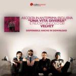 Una vita diversa, il nuovo singolo dei Velvet In esclusiva su Cubomusica