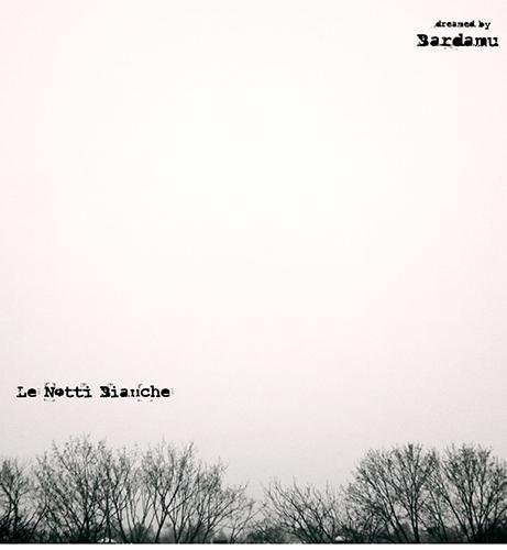 Le Notti Bianche, il nuovo album dei Bardamù è disponibile in streaming e in free download