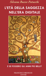 L'Età della saggezza nell'era digitale: l'opera di Silvana Buzzo sulla Grey Generation da fine maggio in libreria
