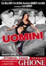 Uomini, la commedia più esilarante sulle nevrosi del maschio italiano al Teatro Ghione di Roma