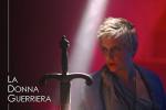 Sta per tornare… LA DONNA GUERRIERA, lo spettacolo al Teatro di Documenti