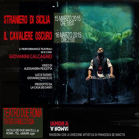 Straniero di Sicilia e Cavaliere oscuro, i due appuntamenti del Teatro Due Roma teatro stabile d'essai