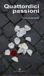 Quattordici Passioni, il libro di Teresa De Leonardis e quarto volume della collana di romanzi Latitudini