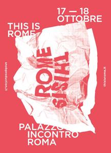 This is Rome, torna e si rinnova il festival che raduna le nuove correnti creative della capitale