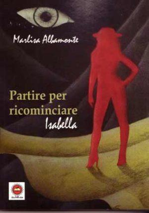 Partire per ricominciare – Isabella, il libro di Marlisa Albamonte