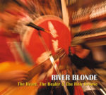 River Blond. The Heart, The Healer & The Holy Groove