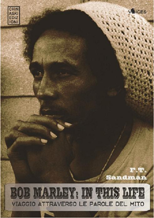 ChinaskiBOB Marley in this life uno dei libri più completi su Bob Marleymai realizzati in Italia