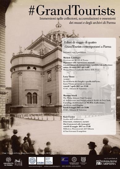 #GrandTourists. Immersioni nelle collezioni, accumulazioni e ossessioni dei musei e degli archivi di Parma