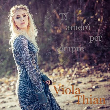 Ti amerò per sempre, il nuovo singolo di Viola Thian