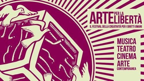 Arte per la Libertà, il festival della creatività per i diritti umani