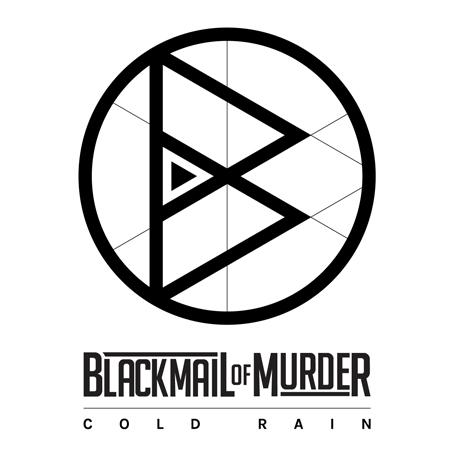 Cold Rain, il nuovo Ep dei Blackmail of Murder