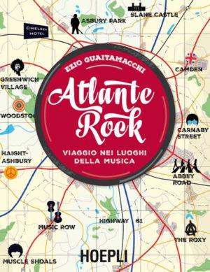 Atlante Rock – Viaggio nei luoghi della musica, il libro di Ezio Guaitamacchi diventa uno show itinerante sulle strade del rock