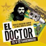 El Doctor, il nuovo singolo di EL V and The Gardenhouse approda in radio