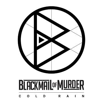"""Blackmail of Murder con un nuovo Ep """"Cold Rain"""" disponibile nei negozi di dischi e su tutti gli store digitali"""