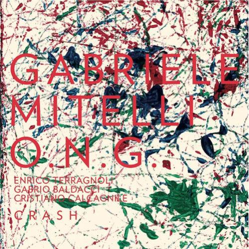 O.N.G. Crash, il nuovo disco di Gabriele Mitelli