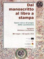 Dal manoscritto al libro a stampa – Opere rare e di pregio della Lucchesiana