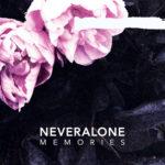 Memories, il secondo singolo dei Neveralone approda in radio