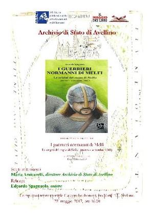 """Presentazione del volume """"I guerrieri normanni di Melfi. Le origini del Regno di Sicilia ( marzo – settembre 1041) """"di Edoardo Spagnuolo"""